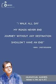 I walk all day. My roads never end. Journey without any destination shouldn't have an end.
