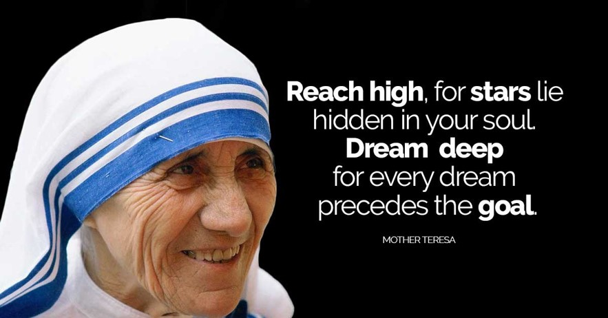 Reach high, for stars lie hidden in your soul. Dream deep for every dream precedes the goal